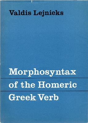 Morphosyntax of the Homeric Greek Verb