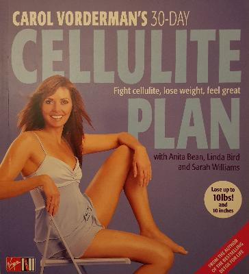 Carol Vorderman`s 30-day cellulite plan : fight cellulite, lose weight, feel great