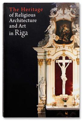 The heritage of religious architecture and art in Riga