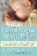 The Sleep Lady (R)'s Good Night, Sleep Tight : Gentle Proven Solutions to Help Your Child Sleep Well and Wake Up Happy